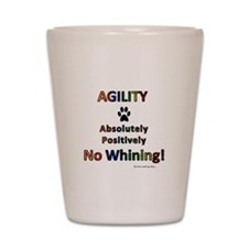 Agility - No Whining! Shot Glass