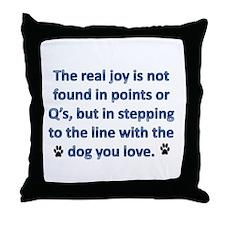 The Real Joy... Throw Pillow