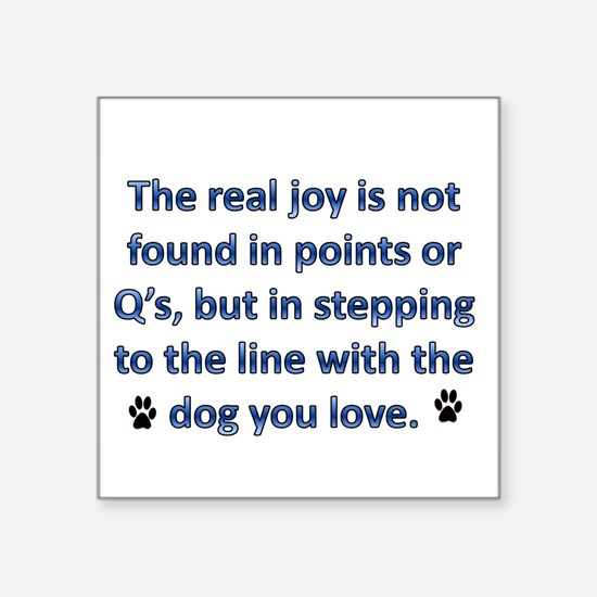 "The Real Joy... Square Sticker 3"" x 3"""