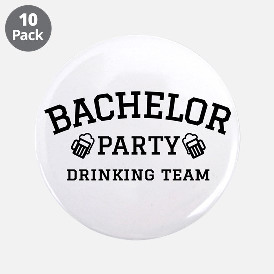 """Bachelor Party drinking team 3.5"""" Button (10 pack)"""