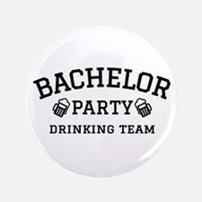 """Bachelor Party drinking team 3.5"""" Button"""