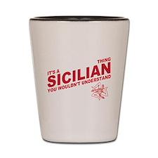 Sicilian thing Shot Glass
