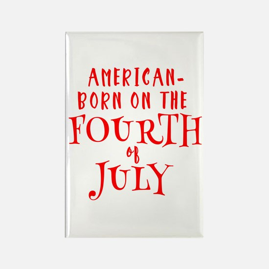 Born American on July 4 Rectangle Magnet