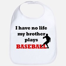 No Life...Brother Plays Baseb Bib