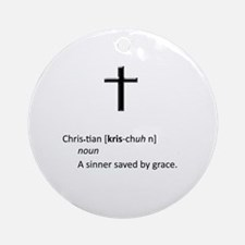 Definition of Christian - A Sinner  Round Ornament
