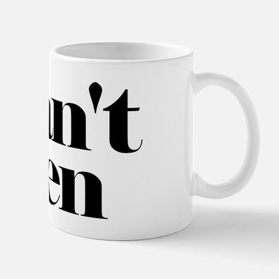 I Cant Even Mugs