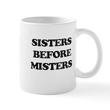 Sisters Before Misters Mugs