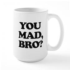You Mad, Bro? Mugs