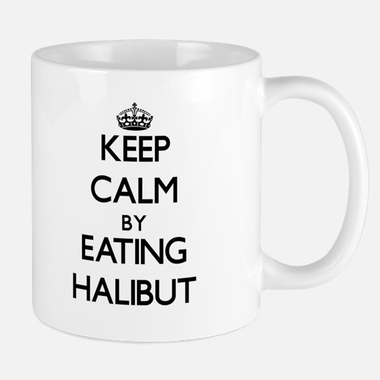 Keep calm by eating Halibut Mugs
