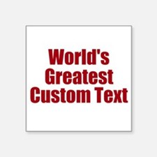 Worlds Greatest Custom Design Sticker