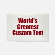 Worlds Greatest Custom Design Magnets