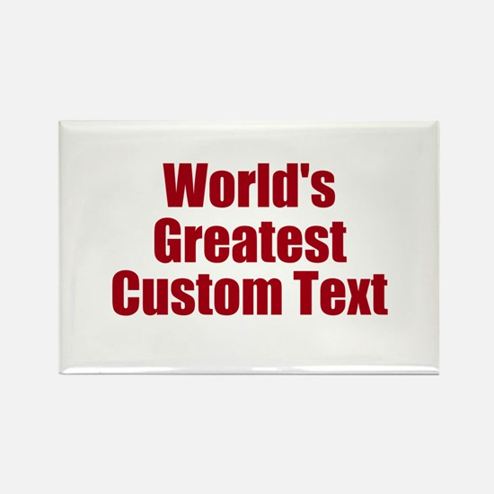 Worlds Greatest Custom Design Magnets