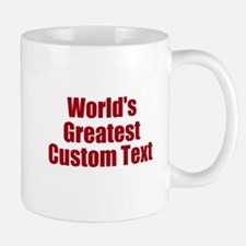 Worlds Greatest Custom Design Mugs