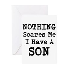 Nothing Scares Me I Have a Son Greeting Cards