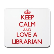 Keep Calm and Love a Librarian Mousepad