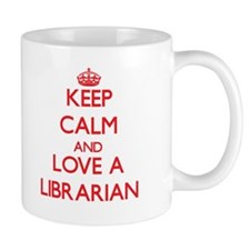 Keep Calm and Love a Librarian Mugs