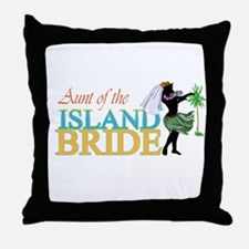 Aunt of the Island Bride Throw Pillow