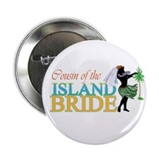 Cousin of the Island Bride Button