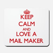 Keep Calm and Love a Mail Maker Mousepad