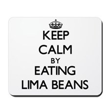 Keep calm by eating Lima Beans Mousepad