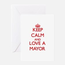 Keep Calm and Love a Mayor Greeting Cards