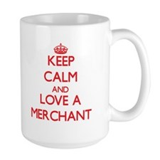 Keep Calm and Love a Merchant Mugs