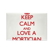 Keep Calm and Love a Mortician Magnets