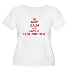 Keep Calm and Love a Music Director Plus Size T-Sh