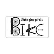 Ride the Trail Bike Graffiti quote Aluminum Licens