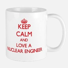 Keep Calm and Love a Nuclear Engineer Mugs