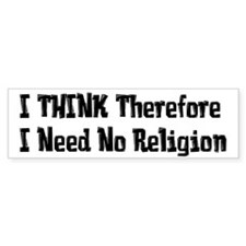 Don't Need Religion Bumper Sticker