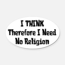 Don't Need Religion Oval Car Magnet