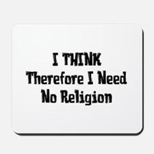 Don't Need Religion Mousepad