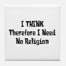 Don't Need Religion Tile Coaster