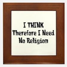 Don't Need Religion Framed Tile