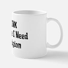 Don't Need Religion Small Small Mug