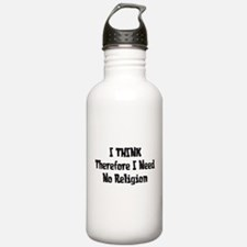 Don't Need Religion Water Bottle