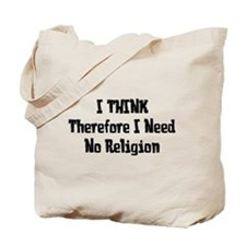 Don't Need Religion Tote Bag