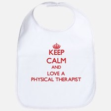 Keep Calm and Love a Physical Therapist Bib