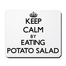 Keep calm by eating Potato Salad Mousepad
