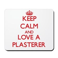 Keep Calm and Love a Plasterer Mousepad