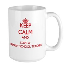 Keep Calm and Love a Primary School Teacher Mugs