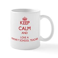 Keep Calm and Love a Primary School Teacher Mugs