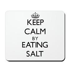 Keep calm by eating Salt Mousepad
