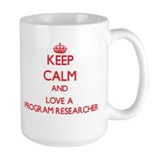 Keep Calm and Love a Program Researcher Mugs