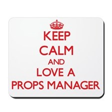 Keep Calm and Love a Props Manager Mousepad