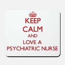 Keep Calm and Love a Psychiatric Nurse Mousepad