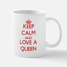 Keep Calm and Love a Queen Mugs