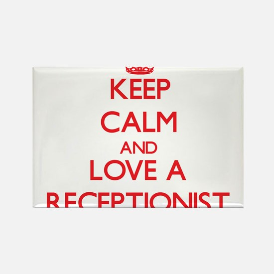 Keep Calm and Love a Receptionist Magnets