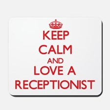 Keep Calm and Love a Receptionist Mousepad